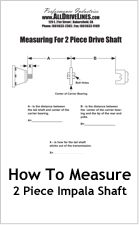How to measure 2 Piece Impala Shaft